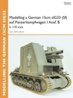 Modelling a German 15cm sIG33(Sf) auf Panzerkampfwagen I Ausf.B