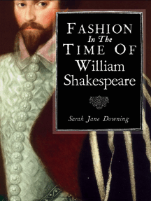 Fashion in the Time of William Shakespeare: 1564–1616