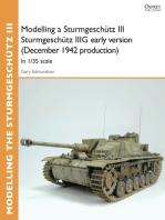 Modelling a Sturmgeschütz III Sturmgeschütz IIIG early version (December 1942 production): In 1/35 scale