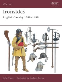 Ironsides: English Cavalry 1588–1688