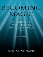 Becoming Magic: A Course in Manifesting an Exceptional Life (Book 1): A Course in Manifesting, #1
