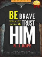 Be Brave Walk By Faith & Trust HIM
