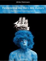 Heldenreise ins Herz des Autors