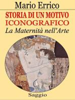 Storia di un Motivo iconografico. La Maternità nell'Arte