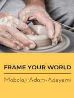 Frame Your World