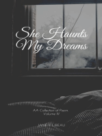 She Haunts My Dreams. A Collection of Poems. Vol III