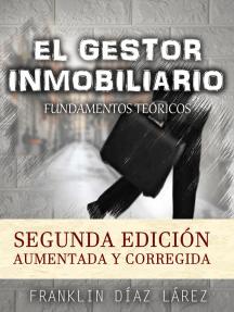 El Gestor Inmobiliario: Fundamentos Teóricos. Segunda edición aumentada y corregida.