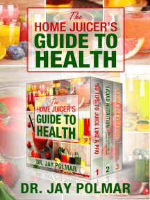 The Home Juicer's Guide To Health: 3 book boxset