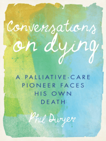Conversations on Dying: A Palliative-Care Pioneer Faces His Own Death