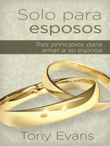 Solo para esposos: Tres principios para honrar a su esposa