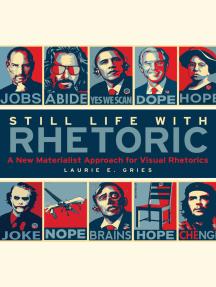Still Life with Rhetoric: A New Materialist Approach for Visual Rhetorics