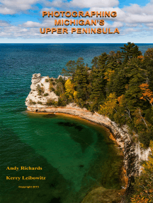 """Photographing Michigan's """"Upper Peninsula"""": A Guide to Great Photo Locations in Michigan's Upper Peninsula"""