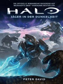 Halo: Jäger in der Dunkelheit: Roman zum Game
