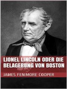 Lionel Lincoln oder die Belagerung von Boston