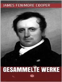 James Fenimore Cooper - Gesammelte Werke