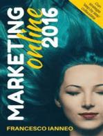 Marketing online 2016. Come catturare clienti con una strategia online che funziona