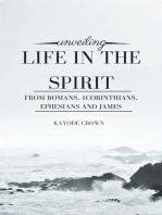 Unveiling Life in the Spirit From Romans, 1Corinthians, Ephesians and James