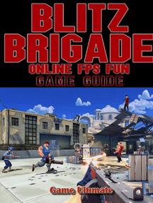 Blitz Brigade Online FPS Fun Game Guides Walkthrough