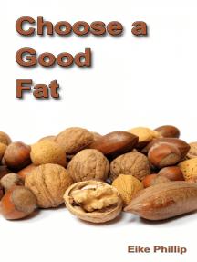 Choose a Good Fat