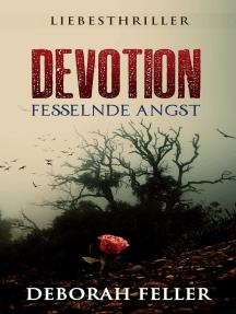 Devotion: Fesselnde Angst