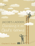 Jacob's Ladder: Climbing It On God's Terms