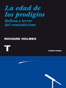 La edad de los prodigios: Terror y belleza del romanticismo