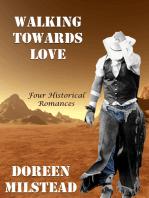 Walking Towards Love: Four Historical Romances