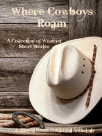 Where Cowboys Roam; A Collection of Western Short Stories