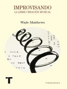Improvisando: La libre creación musical