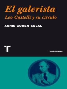 El galerista: Leo Castelli y su círculo