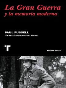 La gran guerra y la memoria moderna