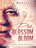 Die, Blossom, Bloom