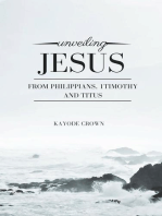 Unveiling Jesus From Philippians, 1Timothy and Titus