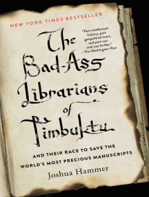 The Bad-Ass Librarians of Timbuktu: And Their Race to Save the World's Most Precious Manuscripts