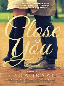 Close to You: A Novel