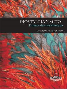Nostalgia y mito: ensayos de crítica literaria
