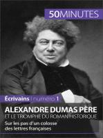 Alexandre Dumas père et le triomphe du roman historique