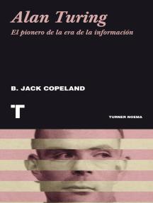 Alan Turing: El pionero de la era de la información