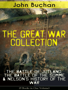 THE GREAT WAR COLLECTION – The Battle of Jutland, The Battle of the Somme & Nelson's History of the War (9 Books in One Volume): Selected Works from the Acclaimed War Correspondent about World War I Greatest Battles & Strategies , Including His Personal Perspective and Experience During the War