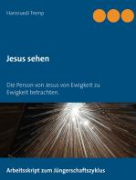 Jesus sehen