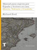 Manual para viajeros por España y lectores en casa IV: Murcia, Valencia y Cataluña