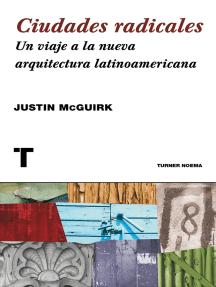 Ciudades radicales: Un viaje a la arquitectura latinoamericana