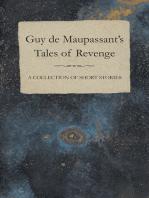 Guy de Maupassant's Tales of Revenge - A Collection of Short Stories