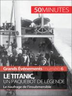 Le Titanic, un paquebot de légende: Le naufrage de l'insubmersible