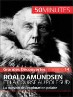 Roald Amundsen et la course au pôle Sud
