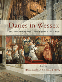 Danes in Wessex: The Scandinavian Impact on Southern England, c. 800–c. 1100