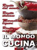 Il Mondo nella mia Cucina: Ricette dal mondo. Ricette italiane. Marmellate e liquori. Ricette magiche.