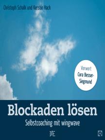 Blockaden lösen: Selbstcoaching mit wingwave