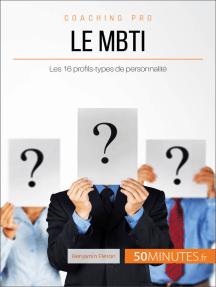 Le MBTI: Les 16 profils-types de personnalité