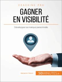 Gagner en visibilité: Développer sa marque personnelle